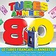 Tubes Des Ann�es 80 (2 CD)
