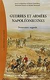Guerre et armées napoléoniennes : Nouveaux regards