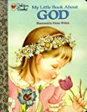 img - for MY LITTLE BOOK ABOUT GOD BOARD BOOK (Little Golden Treasures) by WILKIN ELOISE (2008) Board book book / textbook / text book