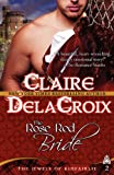 The Rose Red Bride: The Jewels of Kinfairlie (0987839918) by Delacroix, Claire