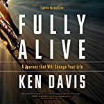Fully Alive: Lighten Up and Live | Ken Davis
