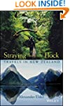 Straying from the Flock: Travels in N...