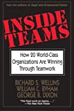 Inside Teams: How 20 World-Class Organizations Are Winning Through Teamwork (0787902454) by Richard S. Wellins