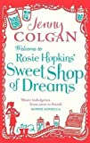 Jenny Colgan Welcome To Rosie Hopkins' Sweetshop Of Dreams by Colgan, Jenny (2012)