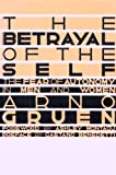img - for Betrayal of the Self: The Fear of Autonomy in Men and Women by Gruen, Arno (1988) Hardcover book / textbook / text book