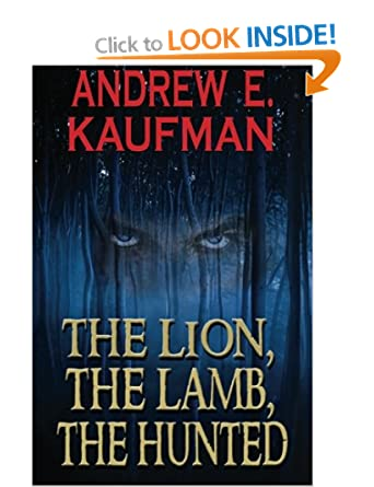 The Lion, The Lamb, The Hunted - Andrew Ksaufman