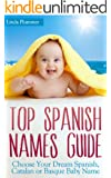 Top Spanish Names Guide: Choose Your Dream Spanish, Catalan or Basque Baby Name