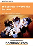 img - for The Secrets to Workshop Success book / textbook / text book