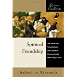 Spiritual Friendship: The Classic Text with a Spiritual Commentary by Dennis Billy, C.Ss.R.: Aelred of Rievaulx...