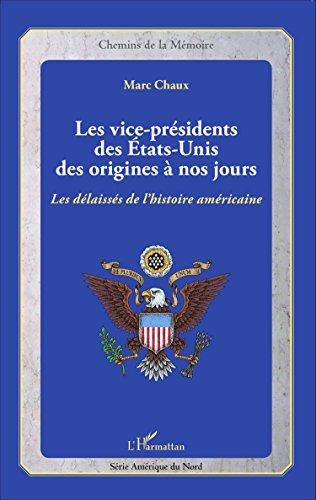 les-vice-presidents-des-etats-unis-des-origines-a-nos-jours