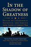 img - for In the Shadow of Greatness: Voices of Leadership, Sacrifice, and Service of the Naval Academy Class of 2002 book / textbook / text book