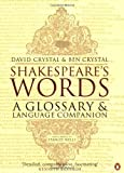 Shakespeare's Words: A Glossary and Language Companion (0140291172) by David Crystal