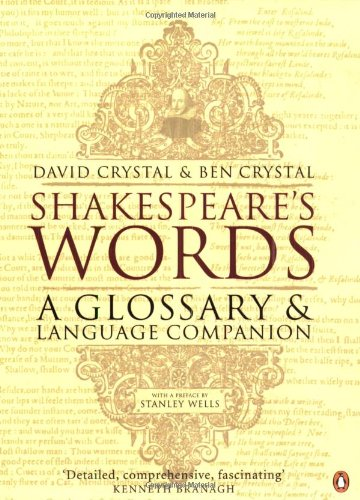 Shakespeare&#39;s Words: A Glossary and Language Companion