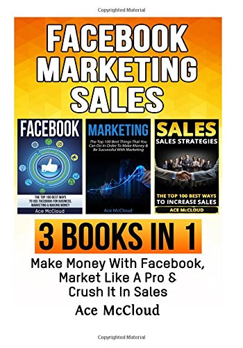 facebook-marketing-sales-3-books-in-1-make-money-with-facebook-market-like-a-pro-crush-it-in-sales