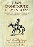 img - for Juan Dom nguez de Mendoza: Soldier and Frontiersman of the Spanish Southwest, 1627-1693 book / textbook / text book