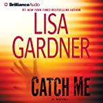 Catch Me: A Novel (       ABRIDGED) by Lisa Gardner Narrated by Kirsten Potter