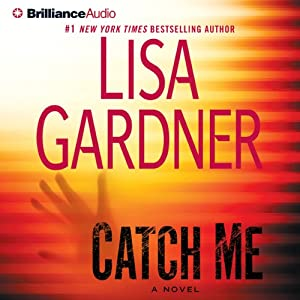 Catch Me: A Novel | [Lisa Gardner]