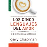 Cinco lenguajes del amor para solteros, Los // Five love languages for singles, The (Serie Favoritos) (Spanish Edition)