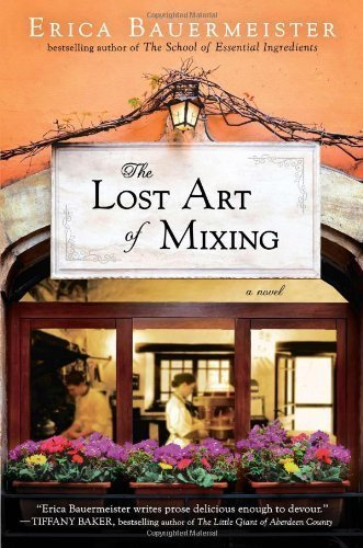 The Lost Art of Mixing 1st (first) Edition by Bauermeister, Erica [2013], aa