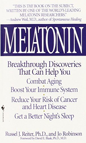 Melatonin: Breakthrough Discoveries That Can Help You Combat Aging, Boost Your Immune System, Reduce Your Risk of Cancer and Heart Disease, Get a Better Night's Sleep
