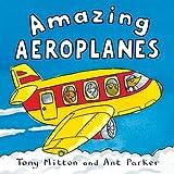 Amazing Aeroplanes (Amazing Machines) Tony Mitton