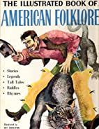 The Illustrated Book of American Folklore:…