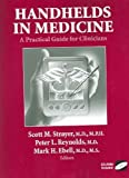 Handhelds in Medicine: A Practical Guide for Clinicians[ HANDHELDS IN MEDICINE: A PRACTICAL GUIDE FOR CLINICIANS ] by Ebell, Mark H. (Author) Nov-19-04[ Paperback ]