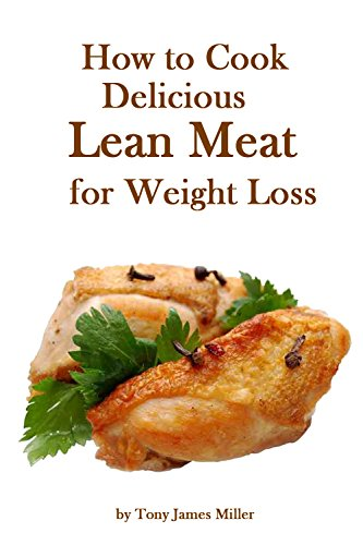 Free Kindle Book : How to Cook Delicious Lean Meat for Weight Loss