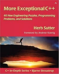 More Exceptional C++: 40 New Engineering Puzzles, Programming Problems, and Solutions: 40 More Engineering Puzzles, Programming Problems, and Solutions (AW C++ in Depth) by Sutter, Herb (2001) Paperback
