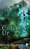 Chicory Up (0756407249) by Irene Radford