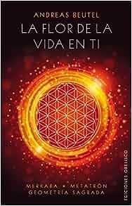 La flor de la vida en ti (Spanish Edition): Andreas Beutel