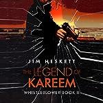 The Legend of Kareem: Whistleblower, Book 2 | Jim Heskett
