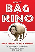 How To Bag A Rino: The Whiz Kids Who Brought Down House Majority Leader Eric Cantor