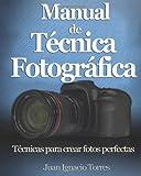 Manual de Técnica Fotográfica (Spanish Edition)