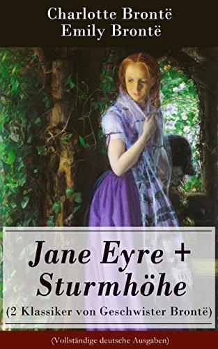 Charlotte Brontë - Jane Eyre + Sturmhöhe (2 Klassiker von Geschwister Brontë) - Vollständige deutsche Ausgaben: Wuthering Heights + Jane Eyre, die Waise von Lowood: Eine Autobiographie