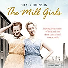 The Mill Girls (       UNABRIDGED) by Tracy Johnson Narrated by Anne Dover