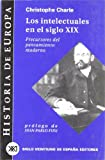 img - for Historia de Europa / 04 / Los intelectuales en el siglo XIX. Precursores del pensamiento moderno (Spanish Edition) book / textbook / text book