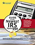 img - for Guide to the Newest IRS Form 990: Interpreting and Complying With the New Tax Reporting Requirements for Transparency and Accountability book / textbook / text book