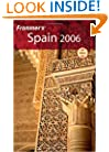 Frommer's Spain 2006 (Frommer's Complete Guides)