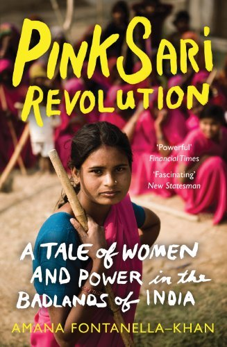 pink-sari-revolution-a-tale-of-women-and-power-in-the-badlands-of-india-by-amana-fontanella-khan-201