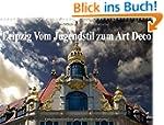 Leipzig - Vom Jugendstil zum Art Deco...