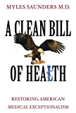 A Clean Bill of Health: Restoring American Medical Exceptionalism