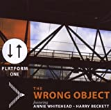 Platform One by Wrong Object (2007-04-15)