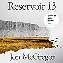 Reservoir 13 Hörbuch von Jon McGregor Gesprochen von: Matt Bates