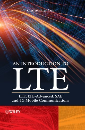 an-introduction-to-lte-lte-lte-advanced-sae-and-4g-mobile-communications-by-cox-christopher-publishe