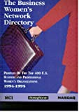 img - for The Business Women's Network Directory (Profiles Of The Top 400 U.S. Business and Professional Women's Organizations 1994-1995, ISSN: # 10767363) book / textbook / text book