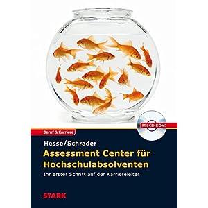 Hesse/Schrader: Assessment Center für Hochschulabsolventen: Ihr erster Schritt auf der Karriereleit