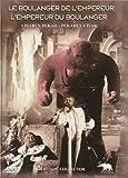 echange, troc Le boulanger de l'empereur, l'empereur du boulanger - Digipack 2 DVD