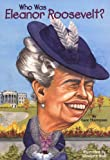 Who Was Eleanor Roosevelt (Turtleback School & Library Binding Edition) (Who Was...? (PB)) (0613725638) by Thompson, Gare