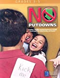 img - for No Putdowns: Grades 3-5: Creating a Healthy Learning Environment Through Encouragement, Understanding and Repsect book / textbook / text book